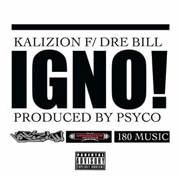 Igno (feat. Dre Bill)