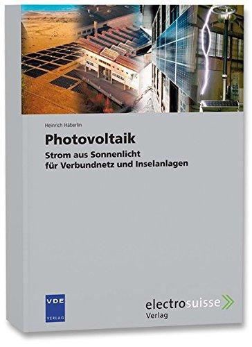 Photovoltaik: Strom aus Sonnenlicht für Verbundnetz und Inselanlagen