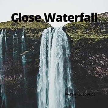 Close Waterfall