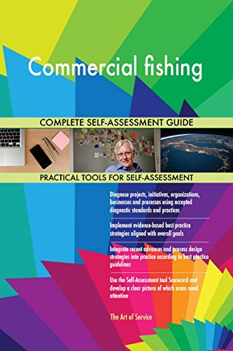 Commercial fishing All-Inclusive Self-Assessment - More than 650 Success Criteria, Instant Visual Insights, Comprehensive Spreadsheet Dashboard, Auto-Prioritized for Quick Results