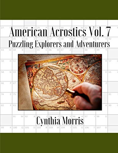 Compare Textbook Prices for American Acrostics Volume 7: Puzzling Explorers and Adventurers 1st Edition ISBN 9780998283142 by Morris, Cynthia