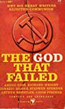 The God That Failed (Why Six Great Writers Rejected Communism)