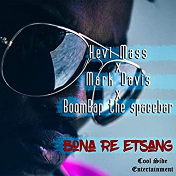 Bona Re Etsang (feat. Mark Davis & Boom Bap The Space Bar)