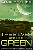 The Silver and the Green: Premium Hardcover Edition