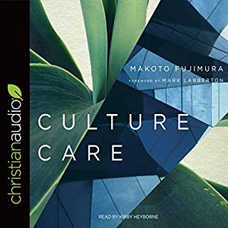 Culture Care     Reconnecting with Beauty for Our Common Life              By:                                                                                                                                 Makoto Fujimura                               Narrated by:                                                                                                                                 Kirby Heyborne                      Length: 4 hrs and 21 mins     25 ratings     Overall 4.9