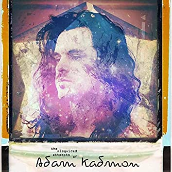 The Misguided Attempts of Adam Kadmon