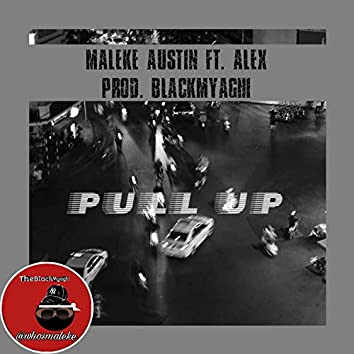 Pull Up (feat. Alex)