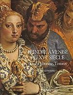Peindre a venise au XVième siecle - Titien, veronese, tintoret de Rosand David