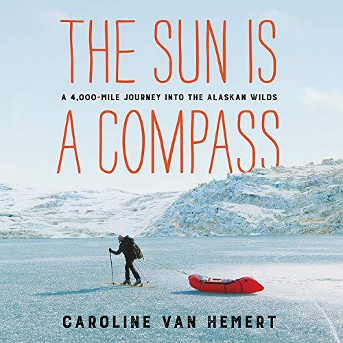 The Sun Is a Compass Audiobook By Caroline Van Hemert cover art
