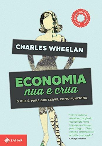 Economia nua e crua: O que é, para que serve, como funciona