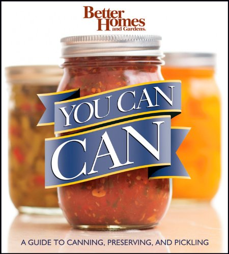 Buy Bargain Better Homes and Gardens You Can Can: A Guide to Canning, Preserving, and Pickling (Bett...