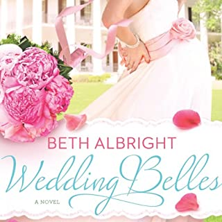 Wedding Belles                   By:                                                                                                                                 Beth Albright                               Narrated by:                                                                                                                                 Allison McLemore                      Length: 8 hrs and 39 mins     67 ratings     Overall 4.4