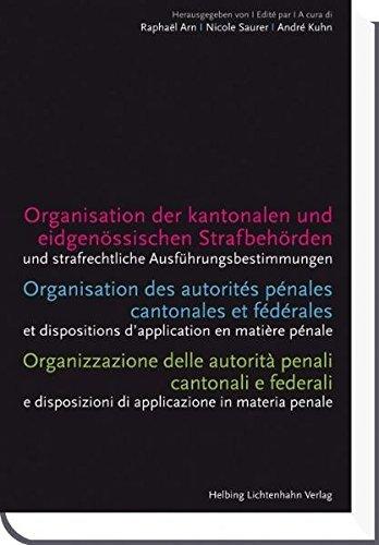 Organisation der kantonalen und eidgenössischen Strafbehörden - Organisation des autorités pénales cantonales et fédérales - Organizzazione delle ... di applicazione in materia penale