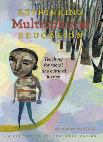 Rethinking Multicultural Education: Teaching for racial and cultural justice