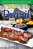 A Taste of Brazil: Traditional Brazilian Cooking Made Easy with Authentic Brazilian Recipes ***Black and White Edition*** (Best Recipes from Around the World)