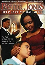 Pastor Jones: He Save My Daughter
