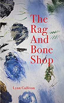 [Lynn Cullivan, Darlene Young]のThe Rag and Bone Shop (English Edition)