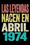 Las Leyendas Nacen En Abril 1974: Cuaderno de notas I 120 páginas I Matriz de puntos (dotted) I Un regalo de 47 años ideal para colegas, familiares y amigos.