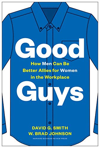 Compare Textbook Prices for Good Guys: How Men Can Be Better Allies for Women in the Workplace  ISBN 9781633698727 by Smith, David G.,Johnson, W. Brad