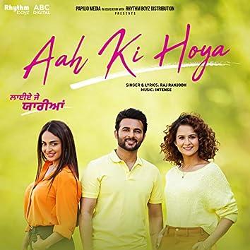 "Aah Ki Hoya (From ""Laiye Je Yaarian"" Soundtrack)"