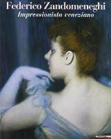 Federico Zandomeneghi. Impressionista veneziano. Catalogo della mostra (Milano, 20 febbraio-6 giugno 2004)