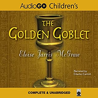 The Golden Goblet                   By:                                                                                                                                 Eloise Jarvis McGraw                               Narrated by:                                                                                                                                 Charles Carroll                      Length: 7 hrs and 36 mins     529 ratings     Overall 4.3