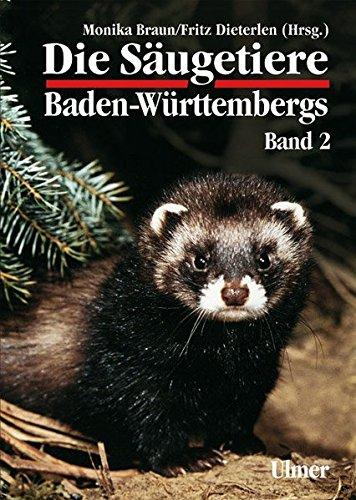 Die Säugetiere Baden-Württembergs Band 2: Insektenfresser (Insectivoria), Hasentiere (Lagomorpha), Nagetiere (Rodentia), Raubtiere (Carnivora), Paarhufer (Artiodactyla) (Grundlagenwerke)