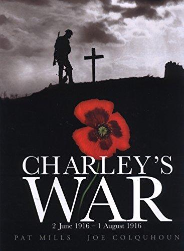 Charley's War (Vol. 1): 2 June - 1 August 1916: 2 June 1916 - 1 August 1916
