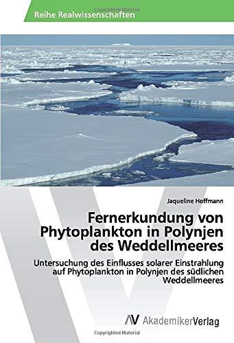 Fernerkundung von Phytoplankton in Polynjen des Weddellmeeres: Untersuchung des Einflusses solarer Einstrahlung auf Phytoplankton in Polynjen des südlichen Weddellmeeres