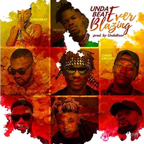 Unda Beatz feat. FAMEYE, Yaa Pono, Black Boi, Ohene Amoako, Yung C, Quamina Mp & Shuga Kwame