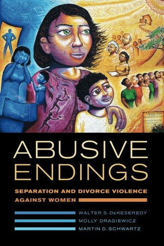 Compare Textbook Prices for Abusive Endings: Separation and Divorce Violence against Women Volume 4 Gender and Justice First Edition ISBN 9780520285750 by DeKeseredy, Walter S.,Dragiewicz, Molly,Schwartz, Martin D.