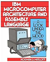 [IBM Microcomputer Architecture and Assembly Language a Look Under the Hood] [Author: Matloff, Norman S.] [November, 1991]