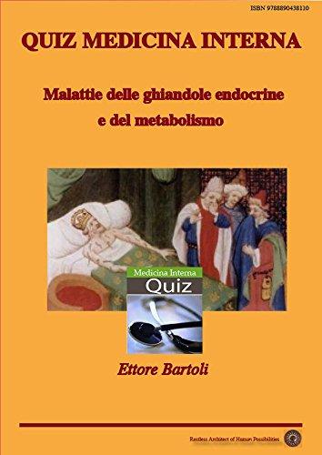 Quiz Medicina Interna: Malattie delle ghiandole endocrine e del metabolismo