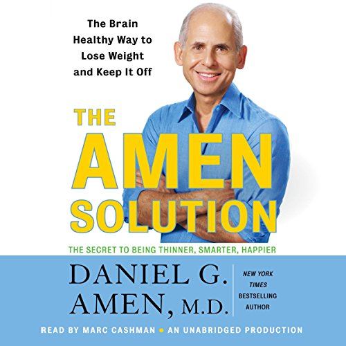 The Amen Solution     The Brain Healthy Way to Lose Weight and Keep It Off              By:                                                                                                                                 Daniel G. Amen M.D.                               Narrated by:                                                                                                                                 Marc Cashman                      Length: 13 hrs and 18 mins     96 ratings     Overall 3.5