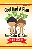 God Had A Plan For Cain & Abel