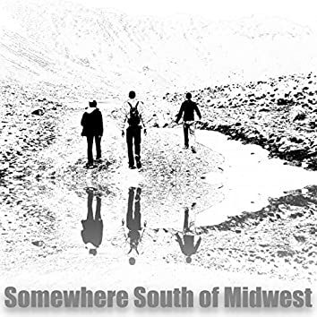 Somewhere South of Midwest - EP