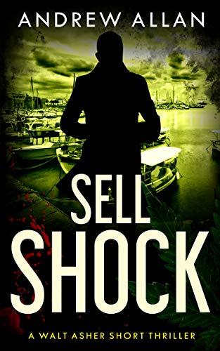 51E7+T3xBfL - Sell Shock: A Walt Asher Thriller