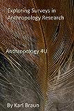 Exploring Surveys in Anthropology Research: Anthropology 4U (English Edition)