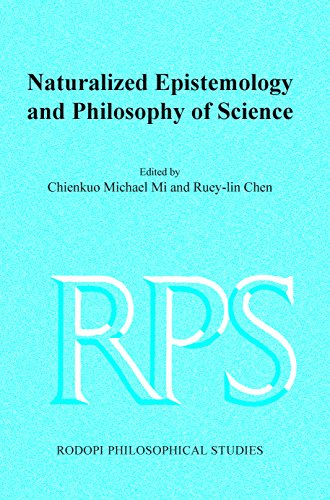 Naturalized Epistemology and Philosophy of Science (Rodopi Philosophical Studies 7)