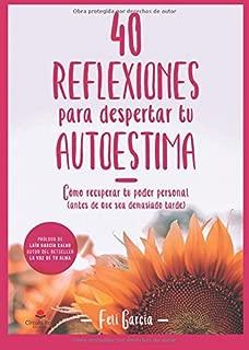 40 Reflexionespara Despertartu Autoestima: Cómo recuperar tu Poder Personal(Antes de que sea demasiado tarde) (Spanish Edition)