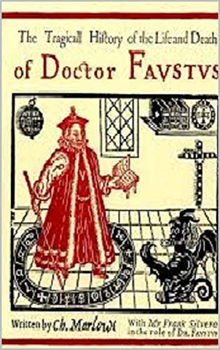 The Tragical History of the Life and Death of Doctor Faustus (English Edition)