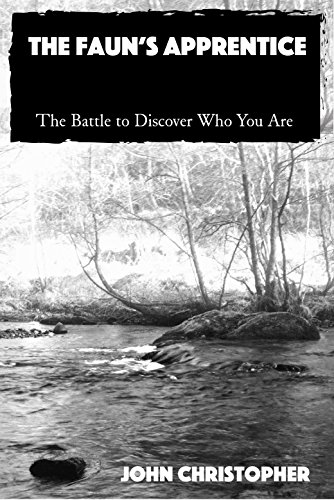 The Faun's Apprentice: The Battle to Discover Who You Are by [John Christopher]