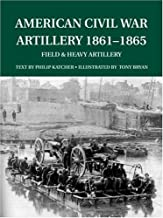 American Civil War Artillery 1861-65: Field and Heavy Artillery (Special Editions (Military))