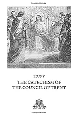 The Catechism of the Council of Trent (Nihil Sine Deo)