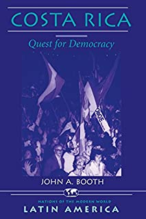 Costa Rica: Quest For Democracy (Nations of the Modern World: Latin America) (English Edition)