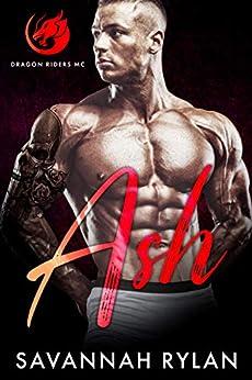 Ash (Dragon Riders MC Book 3) by [Savannah Rylan]