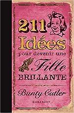 211 Idées pour devenir une fille brillante de Bunty Cutler