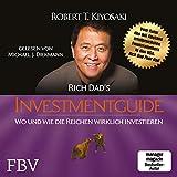 Rich Dad's Investmentguide: Wo und wie die Reichen wirklich investieren - Robert Kiyosaki