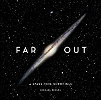 Far Out: A Space-Time Chronicle