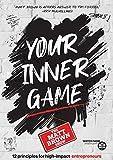 Your Inner Game - 12 Principles For High Impact Entrepreneurs
